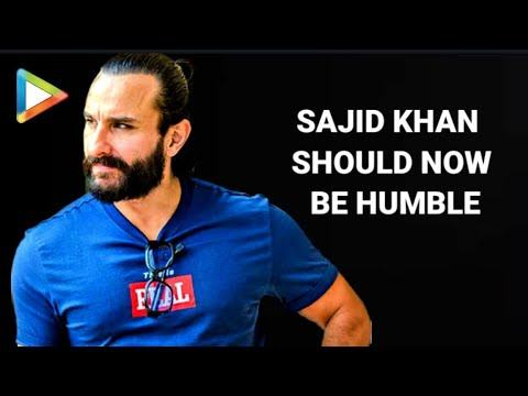 Sajid Khan Should Now Be Humble And Work Hard - Saif Ali Khan