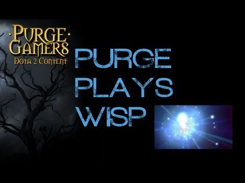 Dota 2 Purge plays Wisp
