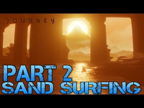 Journey Walkthrough Part 2 - SAND SURFING - Let's Play Gameplay/Commentary