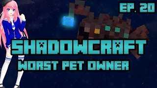 The Worst Pet Owner | ShadowCraft | Ep. 20