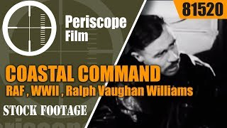 COASTAL COMMAND RAF , WWII , Ralph Vaughan Williams