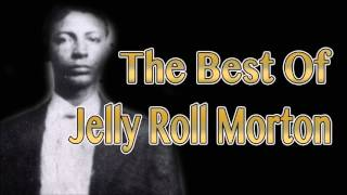 The Best of Jelly Roll Morton | Jazz Music