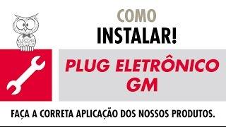 COMO INSTALAR – Plug Eletrônico GM