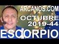 Video Horóscopo Semanal ESCORPIO  del 27 Octubre al 2 Noviembre 2019 (Semana 2019-44) (Lectura del Tarot)