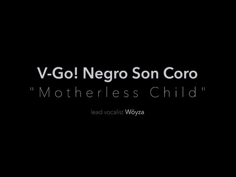 V-Go! Negro Son - VIDEOCLIP - Motherless Child
