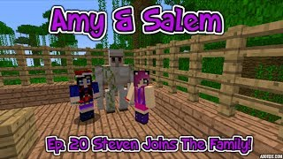 Minecraft PC Amy & Salem Ep. 20 Steve Joins The Family