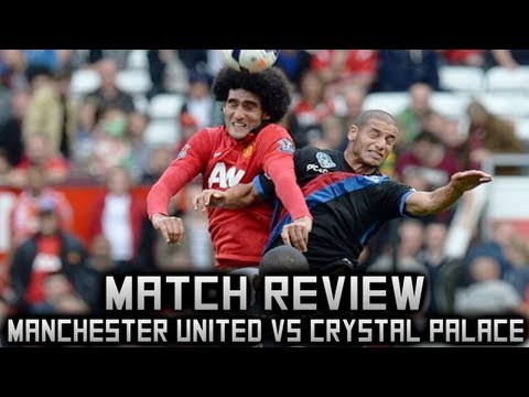 MANCHESTER UNITED VS CRYSTAL PALACE 2-0 14/9/13 FULL MATCH REVIEW September 14 2013 9/14/13 2013/14