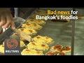 Bangkok begins ban of its world famous street food