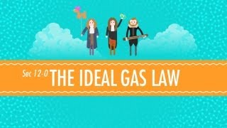 Crash Course: The Ideal Gas Law: Crash Course Chemistry #12