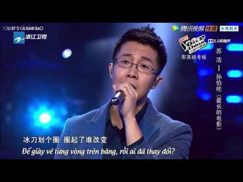 [Vietsub] Bộ phim dài nhất - Tôn Bá Luân x Tô Hạo | 最长的电影 [The Voice of China 2015]