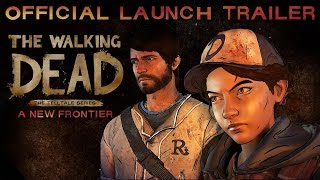 The Walking Dead: A New Frontier - Launch Trailer