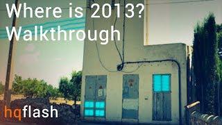Where Is 2013 Walkthrough By Hq-flash.com