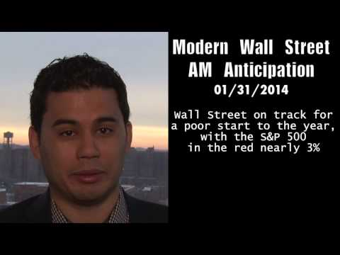 Modern Wall Street AM Anticipation: January 31, 2014