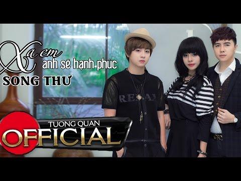 Xa Em Anh Sẽ Hạnh Phúc - Song Thư [Official HD]