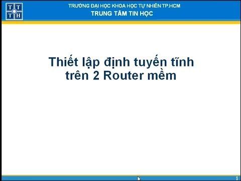Thiết lập định tuyến tĩnh trên 2 Router mềm