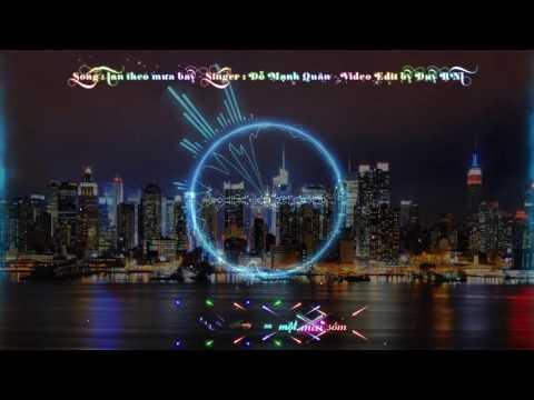 Tan trong mưa bay (Remix )- Đỗ Minh Quân   Lyric - Share sub