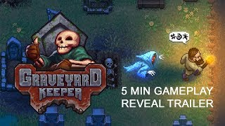 Graveyard Keeper - Gameplay Reveal Trailer