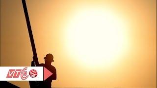 Nắng nóng vượt mức lịch sử 50 năm | VTC