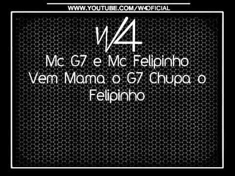 Mc G7 e Mc Felipinho Vem Mama o G7 Chupa o Felipinho [FODA 2013]