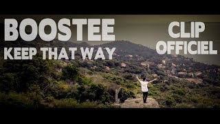 Boostee - KEEP THAT WAY (Clip Officiel)