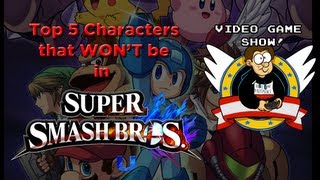 Top 5 Characters That WON'T Be In Super Smash Bros. Wii U