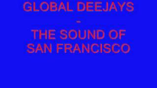 GLOBAL DEEJAYS - THE SOUND OF SAN FRANCISCO view on youtube.com tube online.