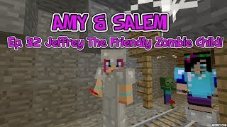 Amy & Salem! Ep.32 Jeffrey The Friendly Zombie Child