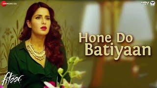 hone do batiyaan video song, fitoor movie, Katrina Kaif, Aditya Roy Kapoor