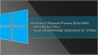 Windows 8 Release Preview Build 8400 (ATIVAÇÃO FAIL
