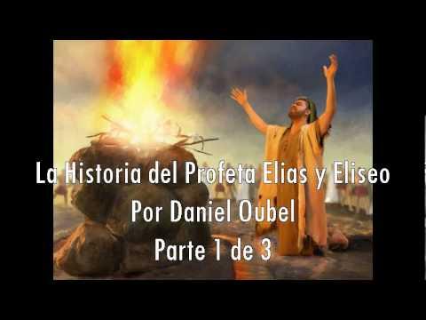 La Historia de Elias y Eliseo su Siervo/Daniel Oubel Parte 1 de 3