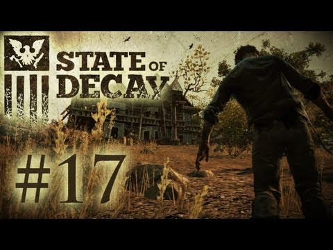 State of Decay Playthrough - Something's Still Moving Around in Here! (Part 17)