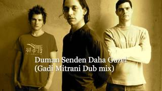 Duman Senden Daha Guzel (Gadi Mitrani Dub Mix)-Display.m4v