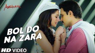 bol do na zara video song, azhar movie, Emraan Hashmi, Nargis Fakhri
