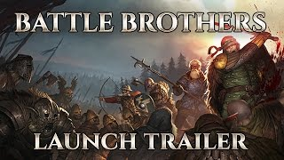Battle Brothers - Launch Trailer