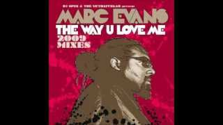 DJ Spen & The Muthafunkaz Present Marc Evans The Way U