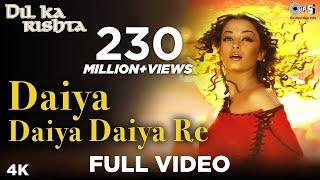 Daiyya Daiyya Daiyya Re - Full Song - Dil Ka Rishta - Arjun Rampal & Aishwarya Rai