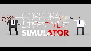 Corporate Lifestyle Simulator: Now with Zombies!
