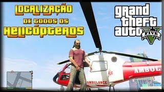 GTA V Localização De Todos Os Helicópteros.( All