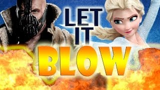"Let It Blow (Bane Sings ""Let It Go"" From Frozen)"