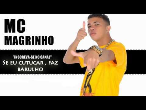 MC Magrinho - Se eu cutucar , Faz barulho? (LANÇAMENTO 2013)!