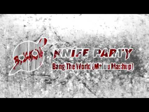 Knife Party vs. Skrillex - Bang The World (Maluu M