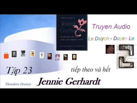 Tập 23 END -Jennie Gerhardt  - Theodore Dreiser -Truyện Audio Lê Duyên-Duyên Lê