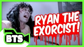 Ryan The Exorcist! (BTS)