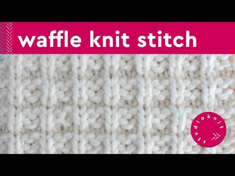 How to Knit the WAFFLE STITCH