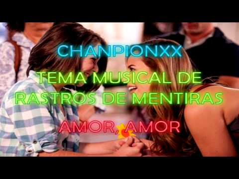 RASTROS DE MENTIRAS - cancion oficial AMOR, AMOR 2014 HD