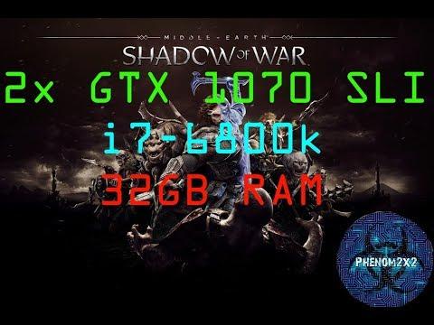 Middle Earth: Shadow of War - Benchmark 2x GTX 1070 SLI i7-6800k 32GB