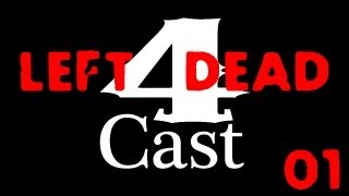 4Cast Left 4 Dead Gameplay Walkthrough Part 1 (X360