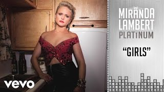 Miranda Lambert - Girls (Audio)