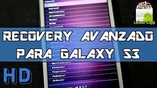 COMO INSTALAR EL RECOVERY AVANZADO EN SAMSUNG GALAXY S3