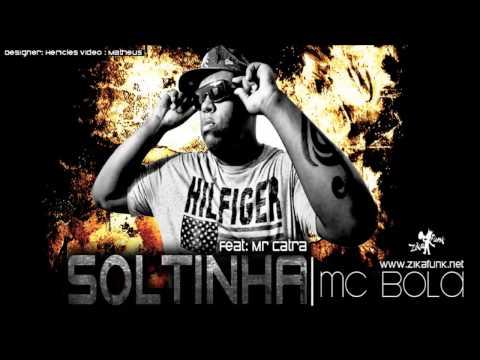 MC Bola part MR Catra   Soltinha + Letra da Música (Dennis DJ) Lançamento Oficial 2013